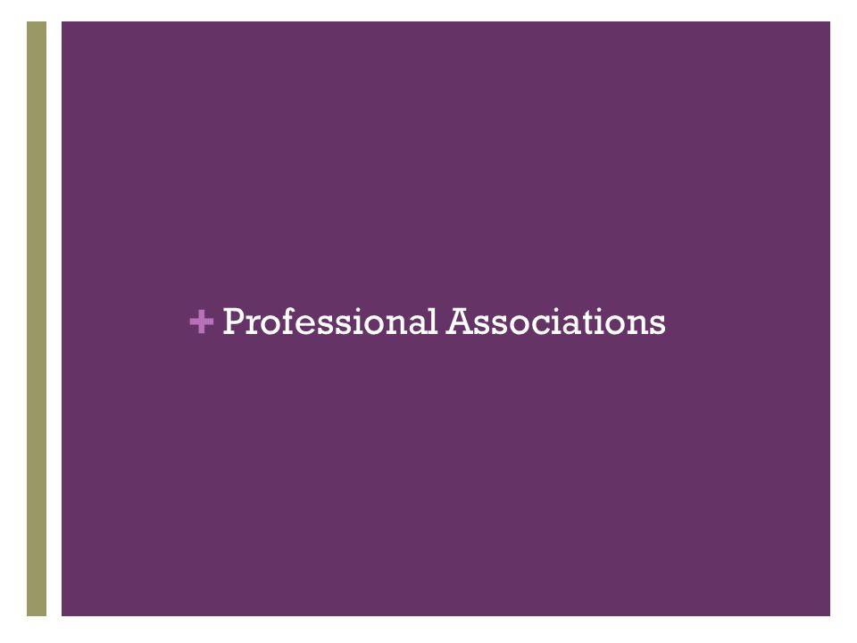 + Professional Associations
