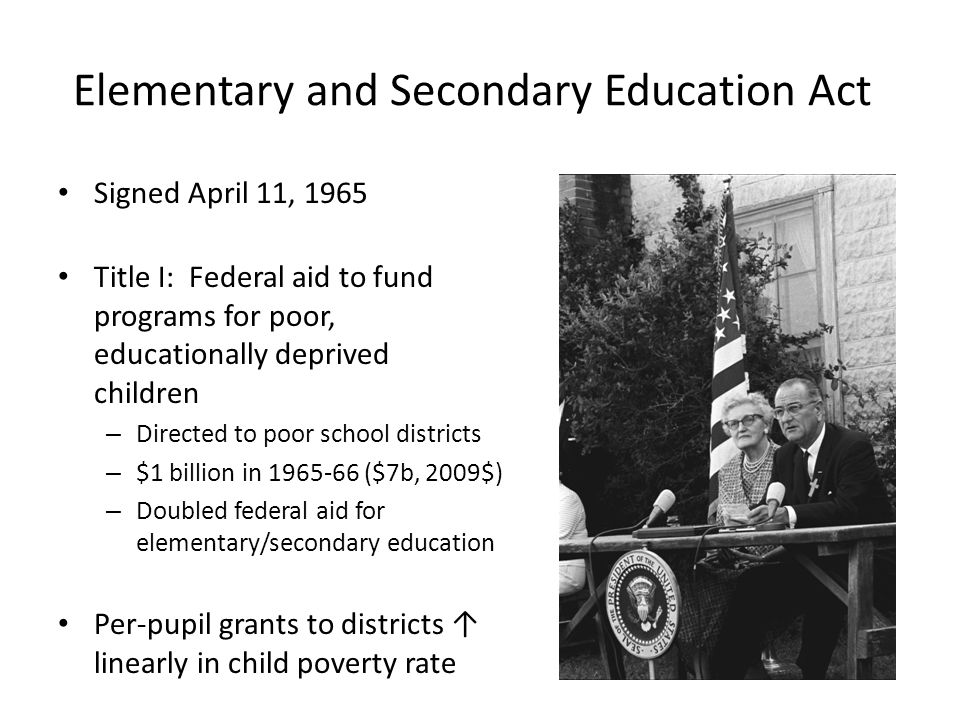 The Title I Program Restricted block grant from the federal government to local school districts – Targeted good is educational services for poor children Initially, very little regulation of use of funds Over time, became highly regulated Most educators now think of Title I as related to particular educational interventions (pull- out programs), schools and students – Evaluations of program consistent with this