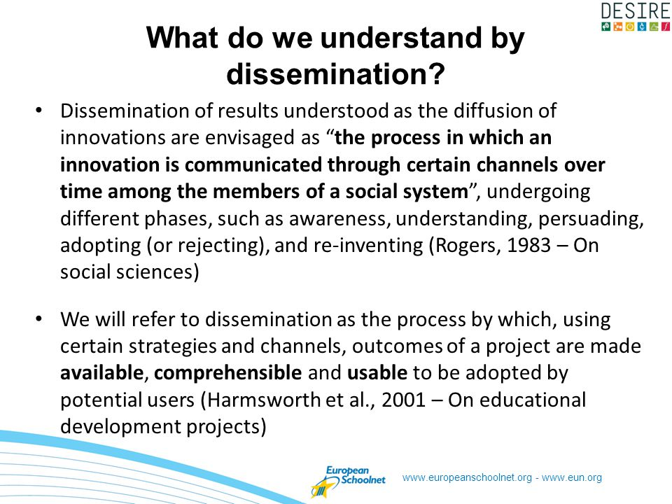 www.europeanschoolnet.org - www.eun.org What do we understand by dissemination.