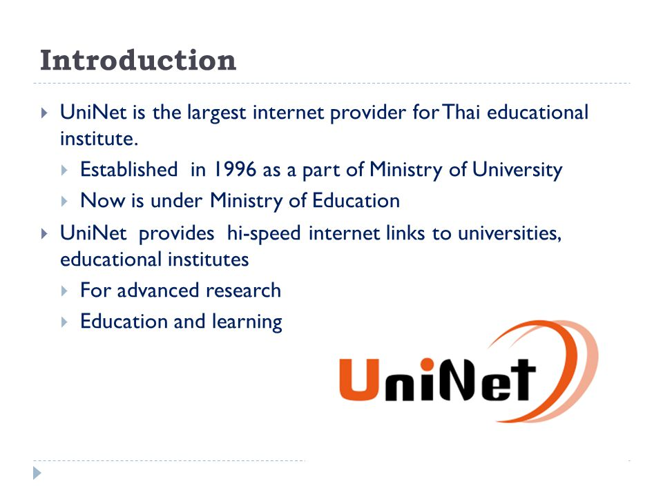 Introduction UniNet is the largest internet provider for Thai educational institute.