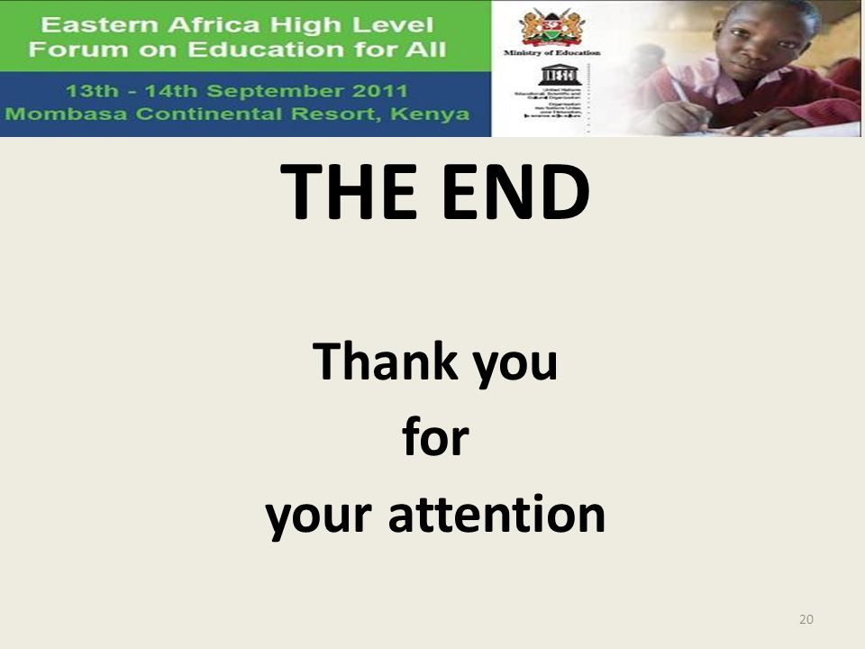 THE END Thank you for your attention 20