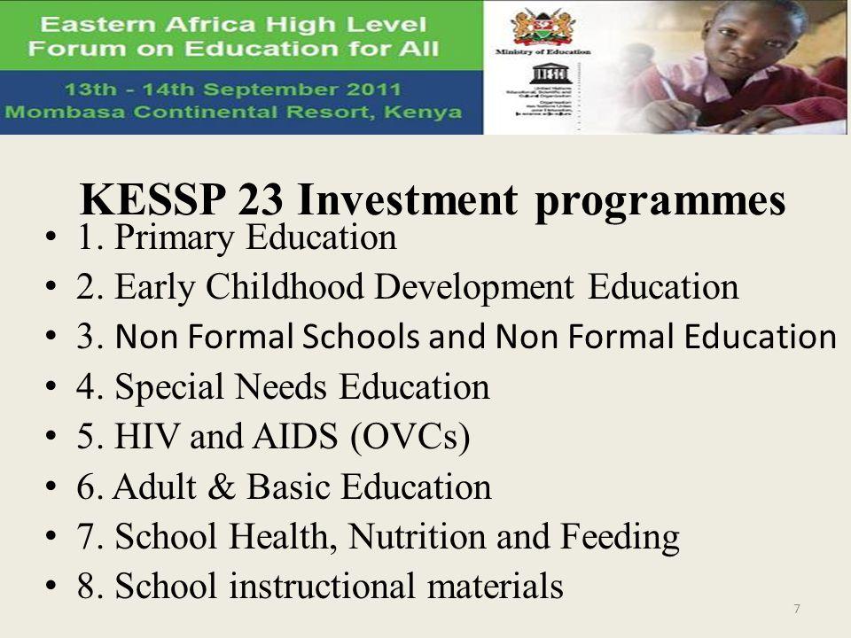 KESSP 23 Investment programmes 1.Primary Education 2.