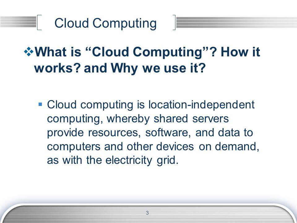 Cloud Computing What is Cloud Computing.How it works.