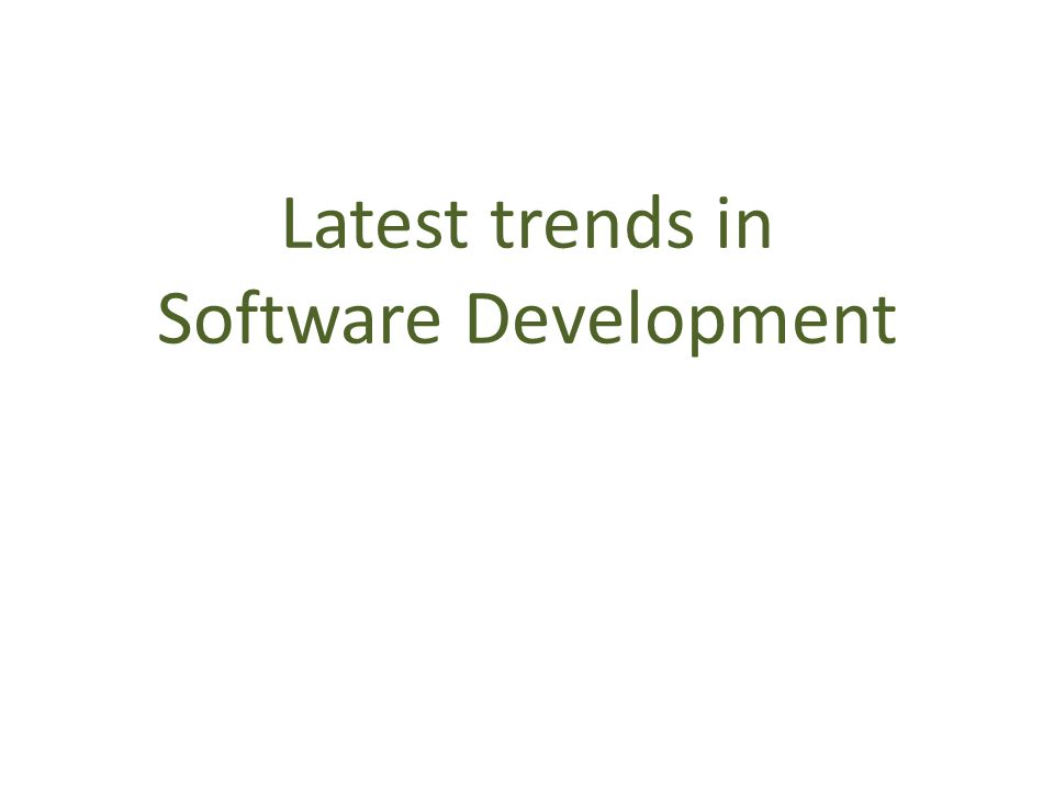 Latest trends in Software Development