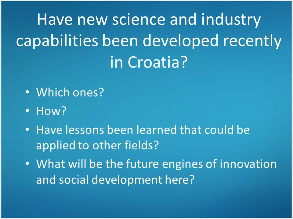 Have new science and industry capabilities been developed recently in Croatia.