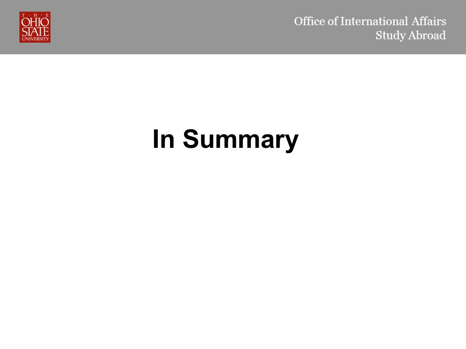 Office of International Affairs Study Abroad In Summary