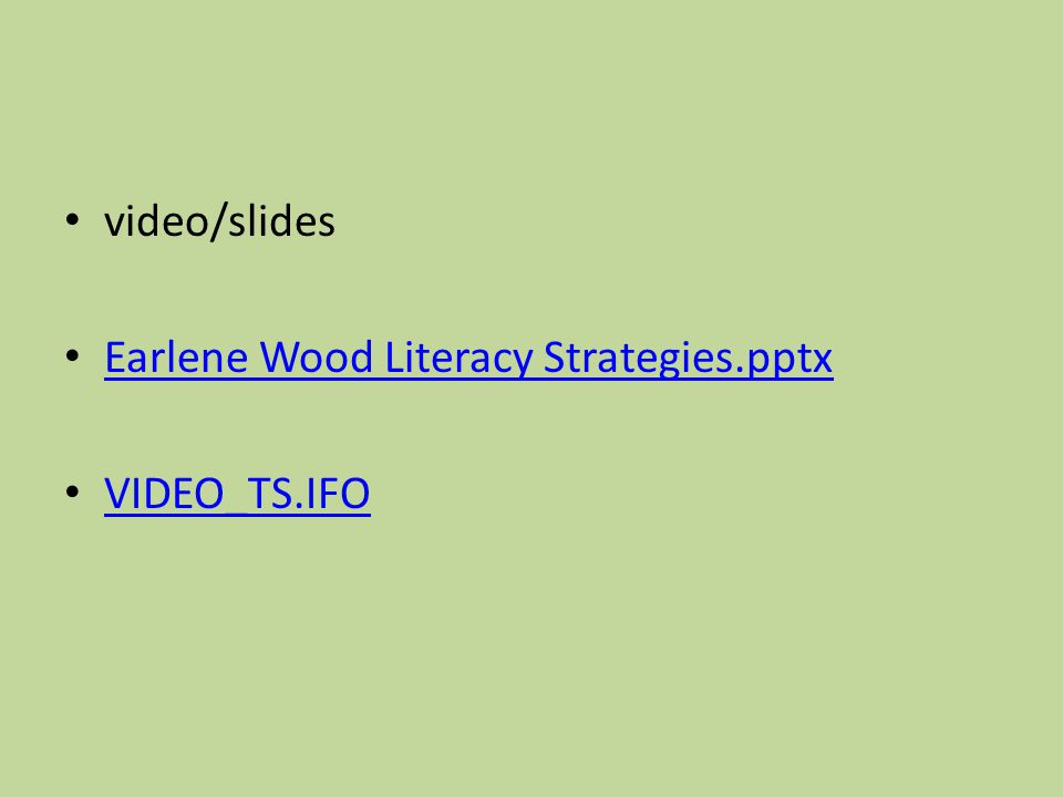 video/slides Earlene Wood Literacy Strategies.pptx VIDEO_TS.IFO