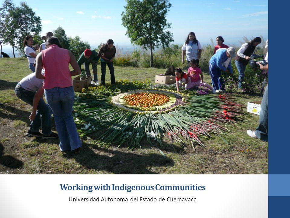 Working with Indigenous Communities Universidad Autonoma del Estado de Cuernavaca