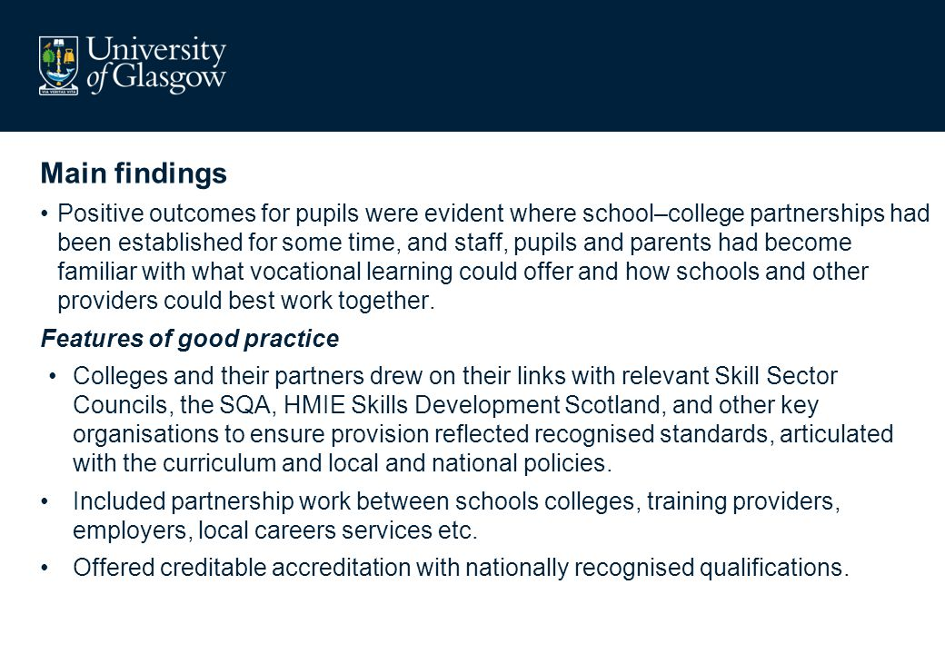 Main findings Positive outcomes for pupils were evident where school–college partnerships had been established for some time, and staff, pupils and pa