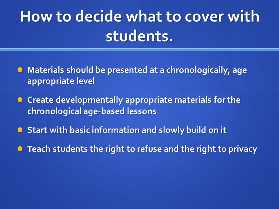 How to decide what to cover with students.