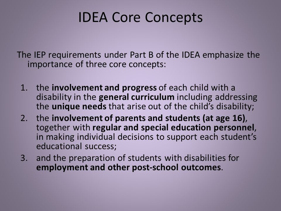 Changes under IDEA 2004 Parental written consent is required before an IEP team member can be excused from attending the meeting.