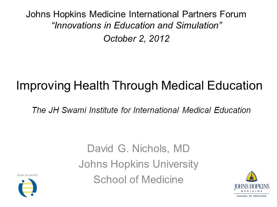 Improving Health Through Medical Education David G.