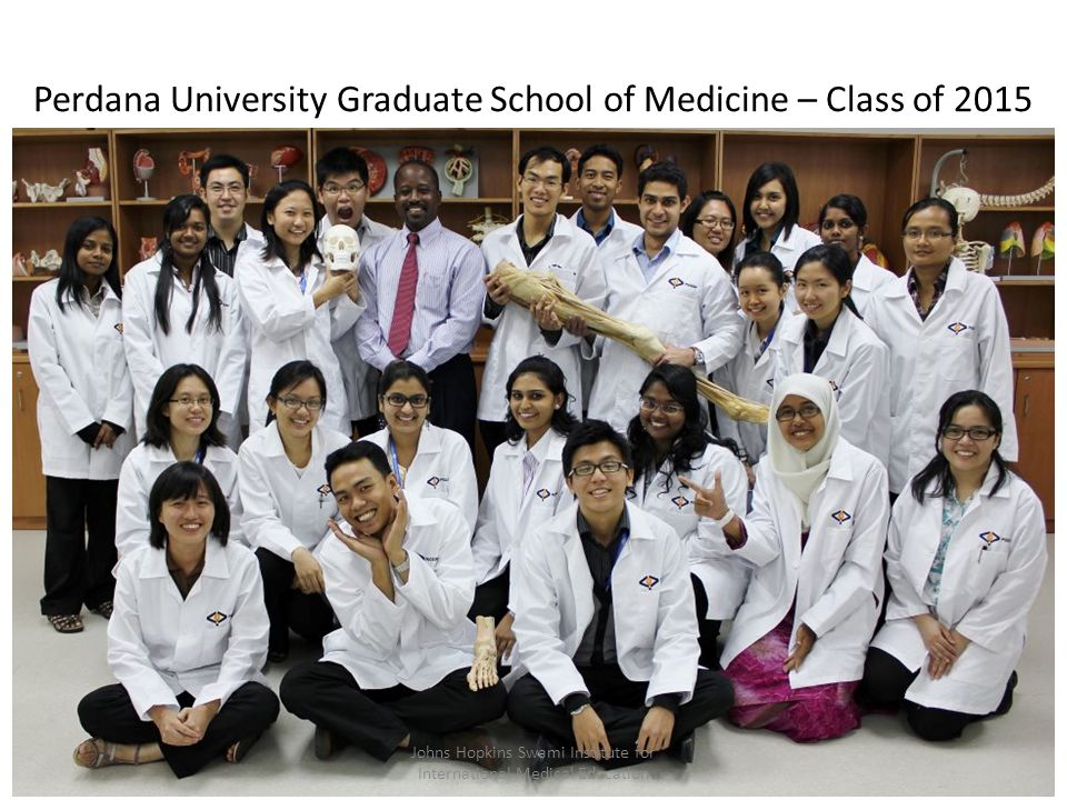 Perdana University Graduate School of Medicine – Class of 2015 20 Johns Hopkins Swami Institute for International Medical Education