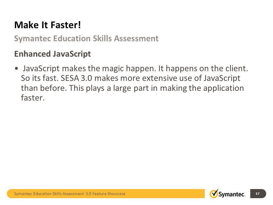 Enhanced JavaScript JavaScript makes the magic happen.