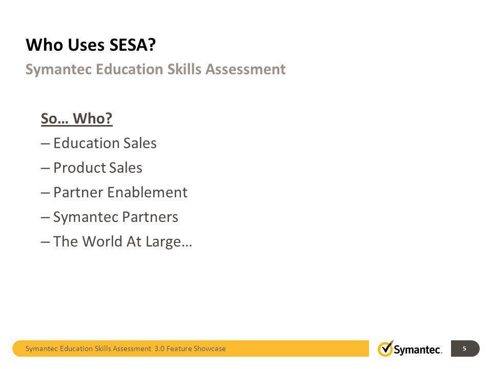 Who Uses SESA.So… Who.
