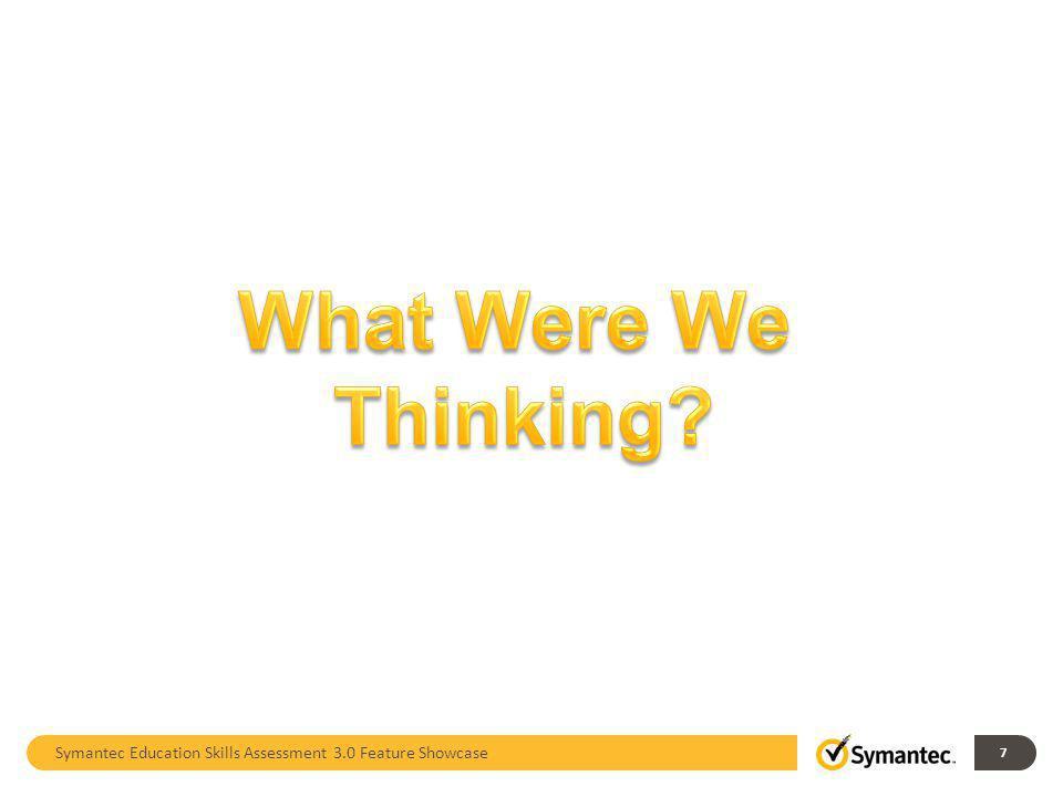 Symantec Education Skills Assessment 3.0 Feature Showcase 7