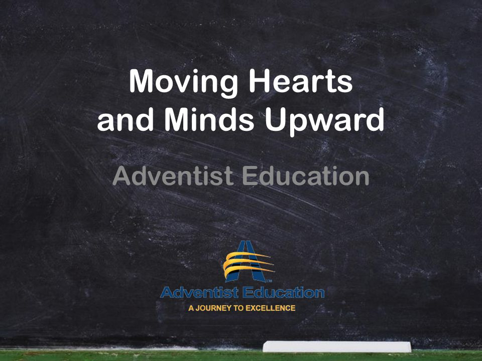 Moving Hearts and Minds Upward Adventist Education