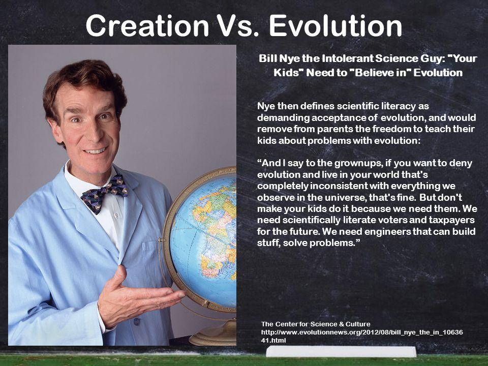 Creation Vs. Evolution Bill Nye the Intolerant Science Guy:
