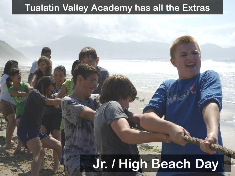 Jr. / High Beach Day Tualatin Valley Academy has all the Extras