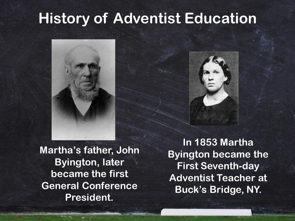 In 1853 Martha Byington became the First Seventh-day Adventist Teacher at Bucks Bridge, NY. Marthas father, John Byington, later became the first Gene