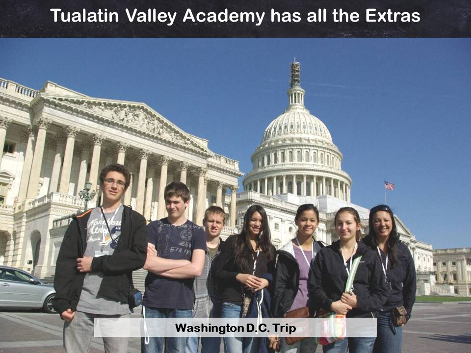Tualatin Valley Academy has all the Extras Washington D.C. Trip