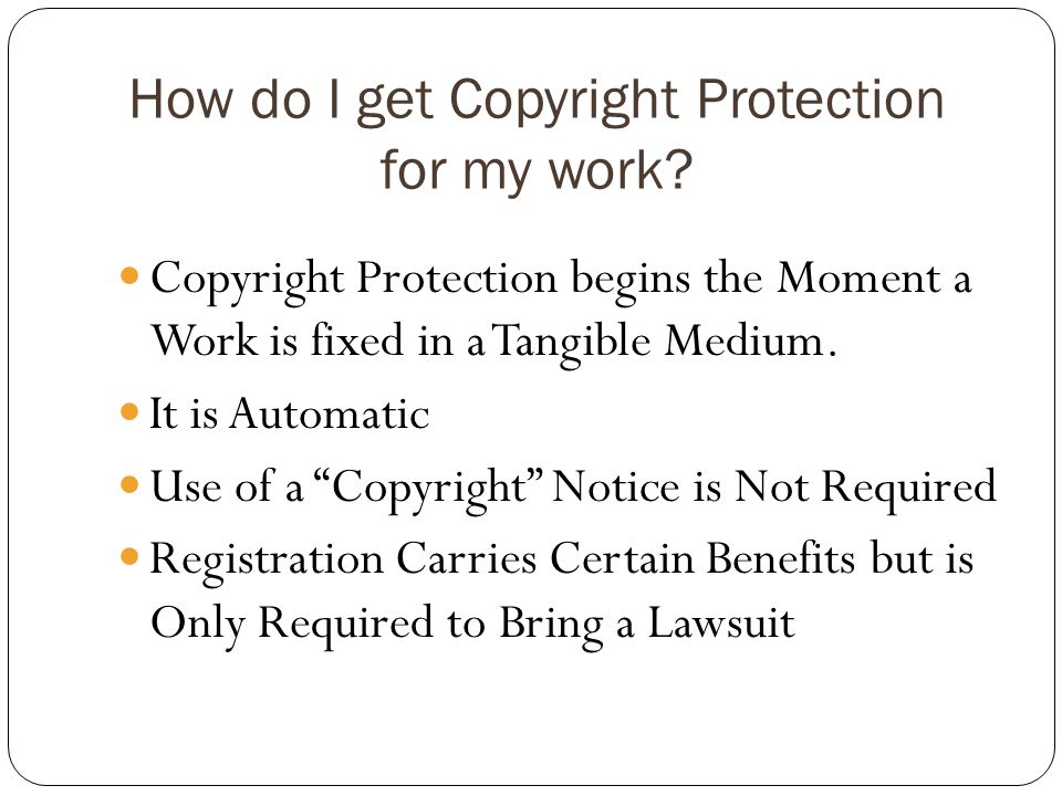 How do I get Copyright Protection for my work.
