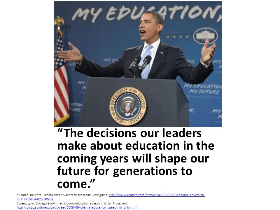 The decisions our leaders make about education in the coming years will shape our future for generations to come.