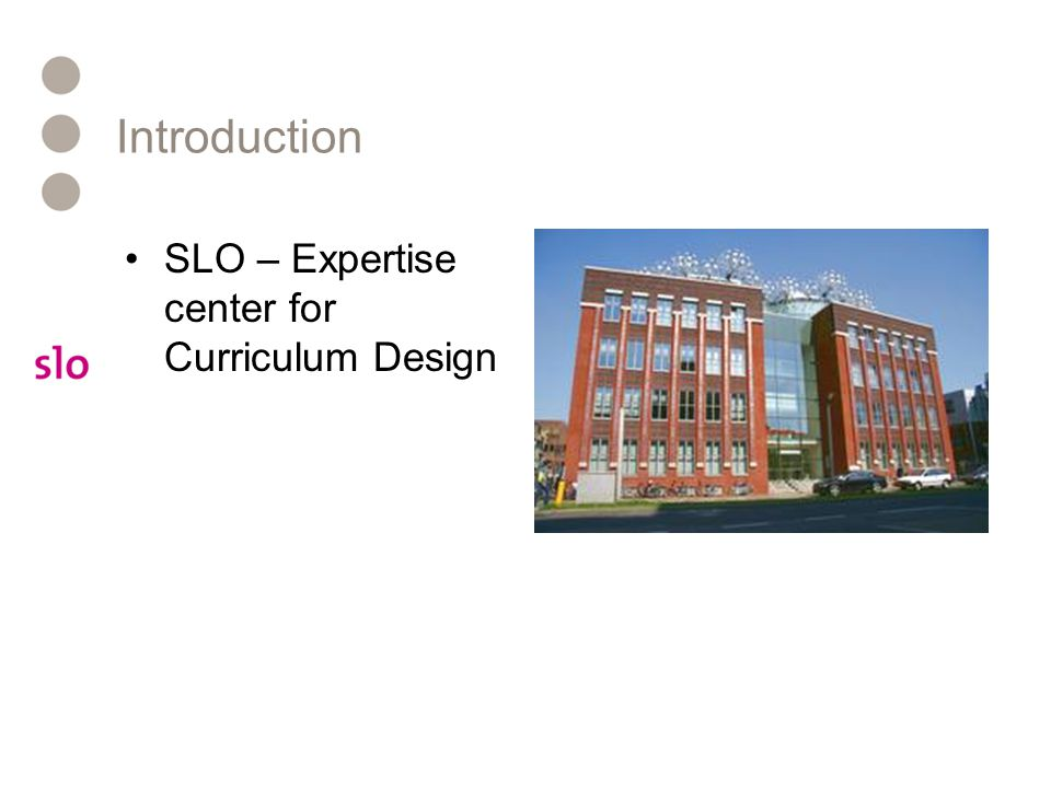 Introduction SLO – Expertise center for Curriculum Design