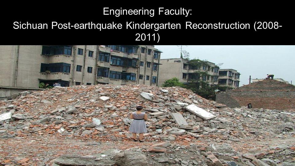 Engineering Faculty: Sichuan Post-earthquake Kindergarten Reconstruction (2008- 2011)