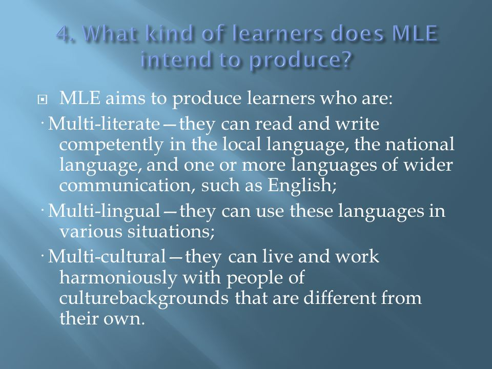 MLE seeks to specifically address the high functional illiteracy of Filipinos where language plays a significant factor.