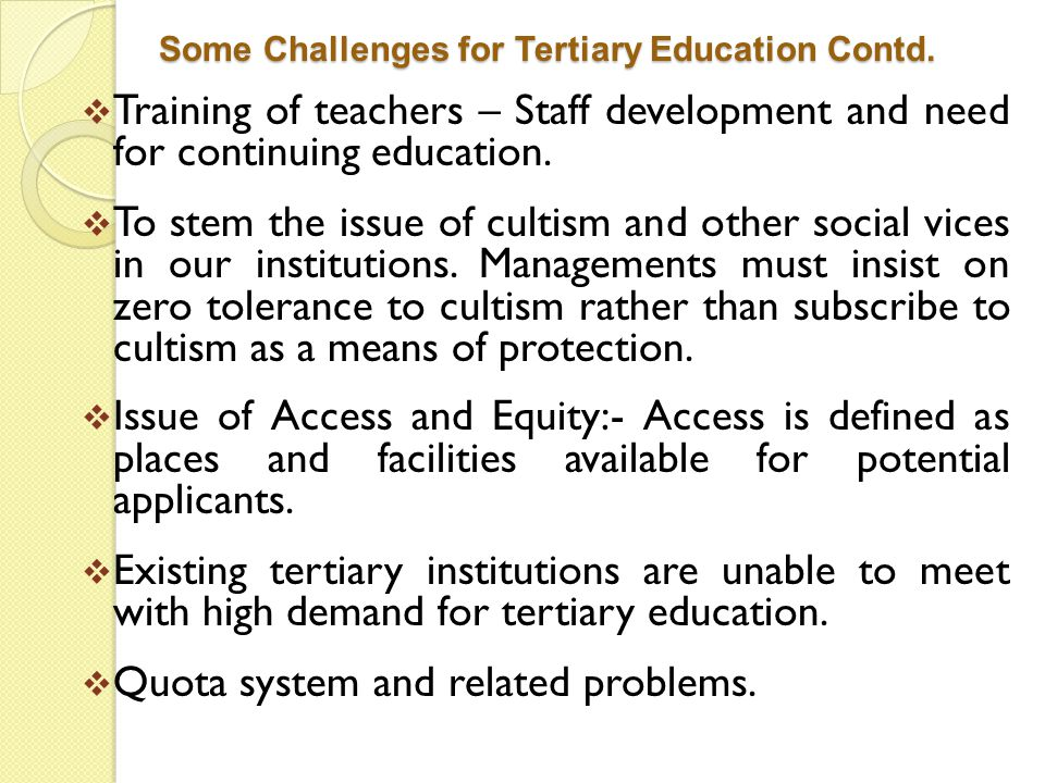Some Challenges for Tertiary Education Contd.