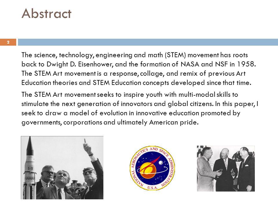 Evolution into STEM thru Art Education 13 Define STEM Arts Education Inquiry of STEM subjects through arts immersion.