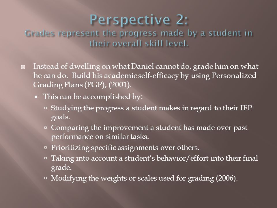 Instead of dwelling on what Daniel cannot do, grade him on what he can do.