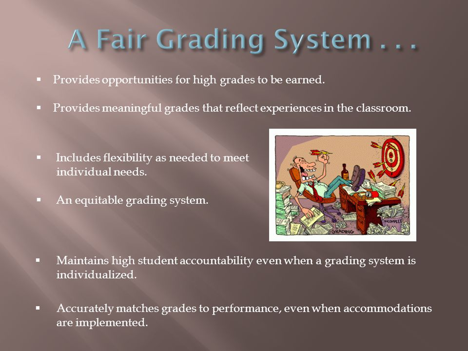 Maintains high student accountability even when a grading system is individualized.
