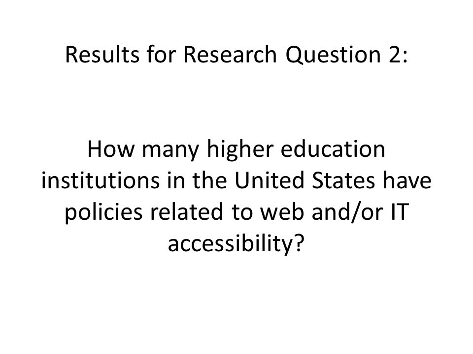 Results for Research Question 2: How many higher education institutions in the United States have policies related to web and/or IT accessibility?