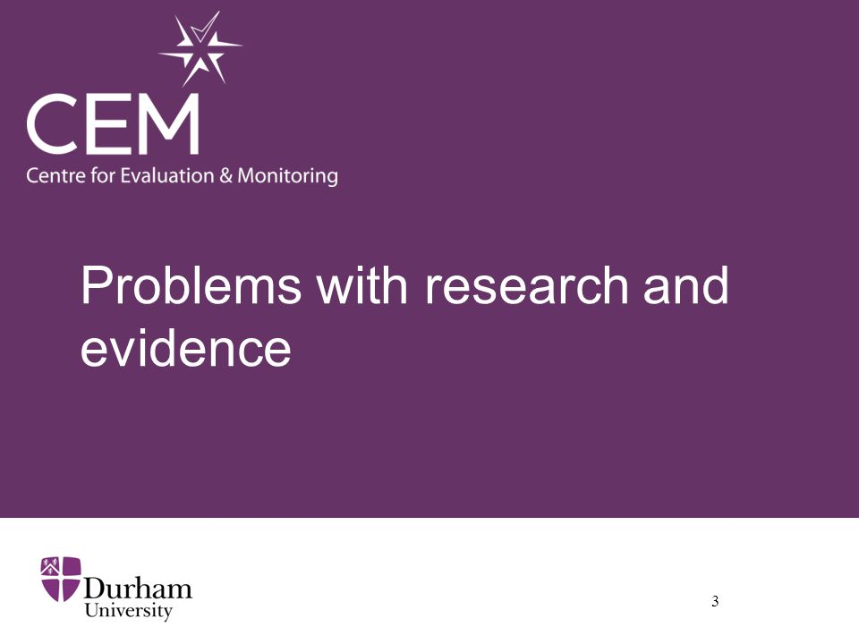 Problems with research and evidence 3