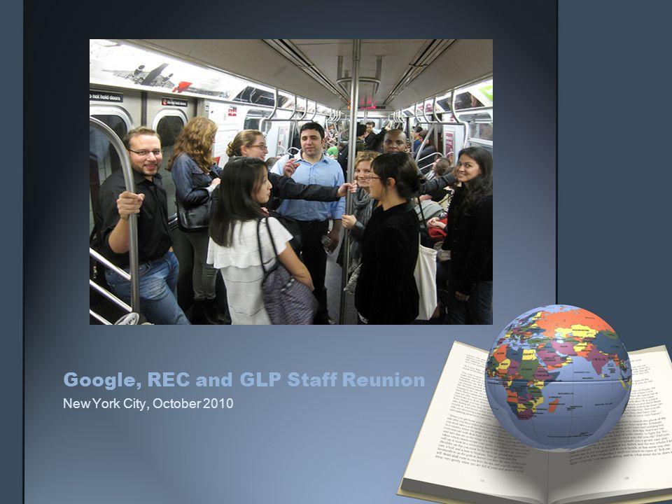 Google, REC and GLP Staff Reunion New York City, October 2010