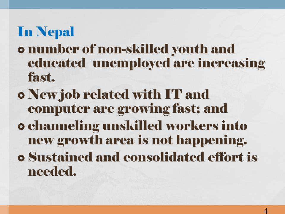 Nepal Responsible institute should come up with consolidated policy and program to create job in market.