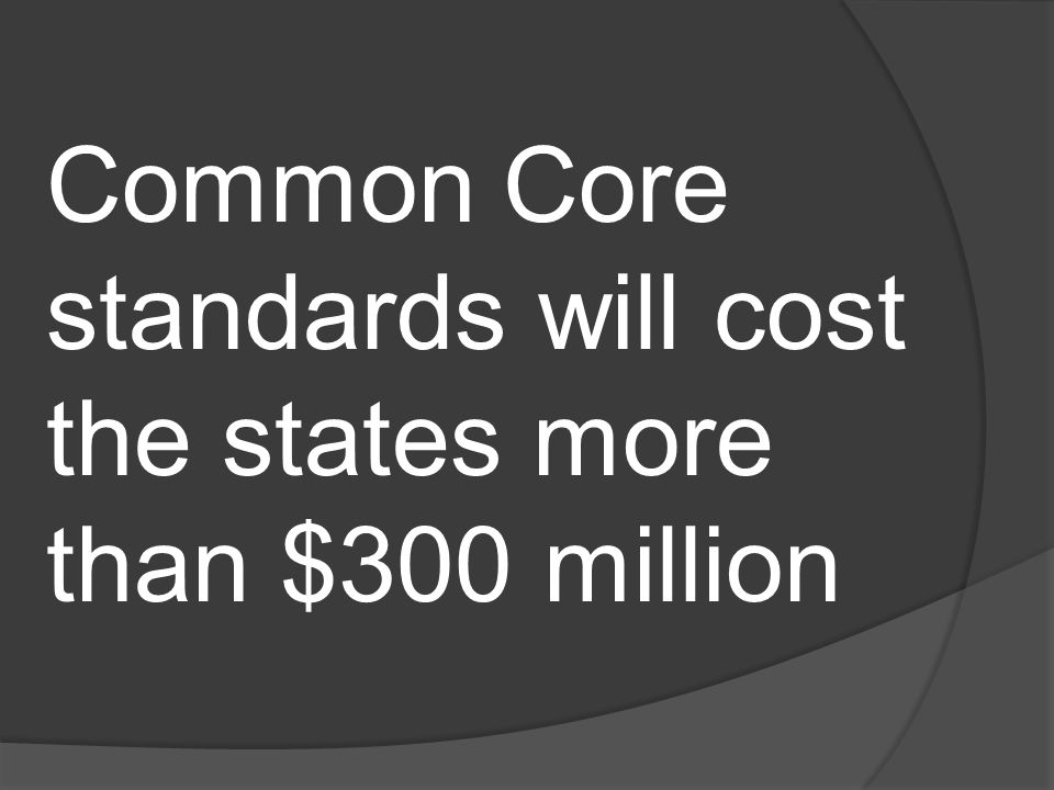 Common Core standards will cost the states more than $300 million