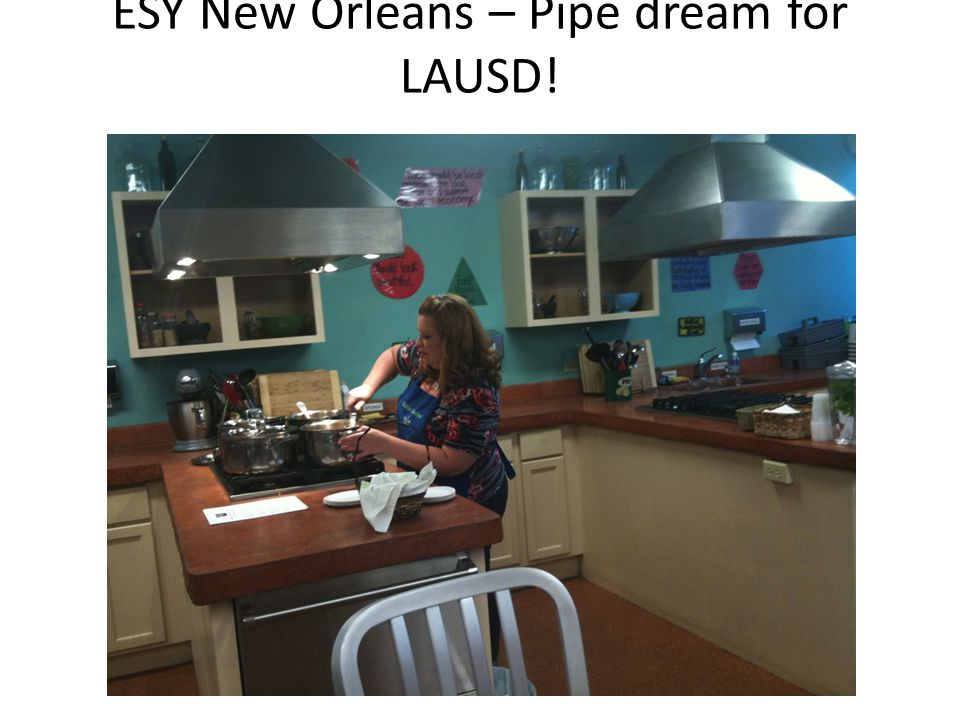 ESY New Orleans – Pipe dream for LAUSD!