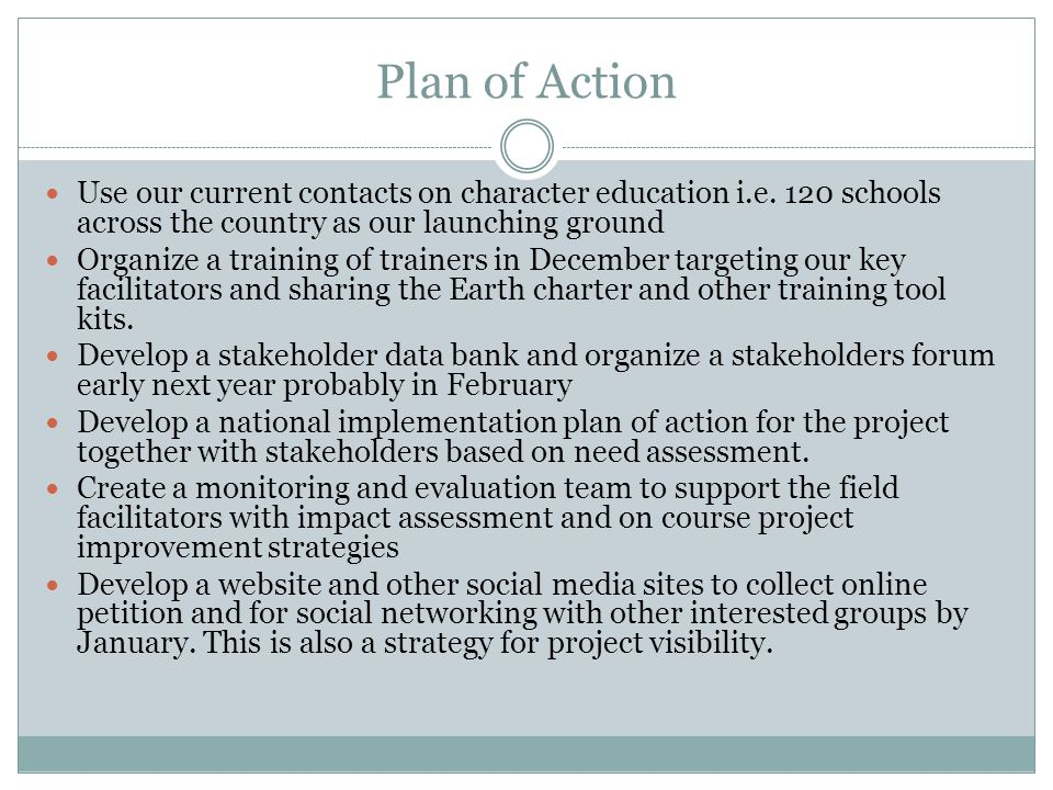 Plan of Action Use our current contacts on character education i.e.