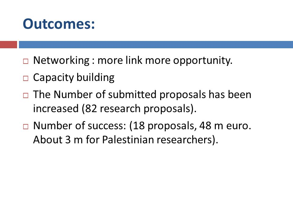 Outcomes: Networking : more link more opportunity.