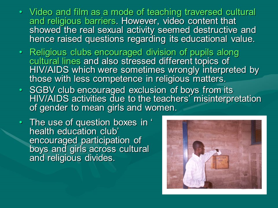 Video and film as a mode of teaching traversed cultural and religious barriers.