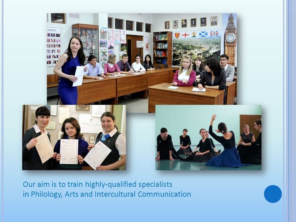 Our aim is to train highly-qualified specialists in Philology, Arts and Intercultural Communication