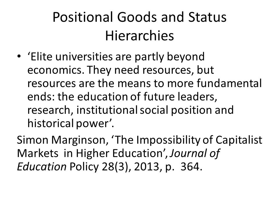 Positional Goods and Status Hierarchies Elite universities are partly beyond economics.