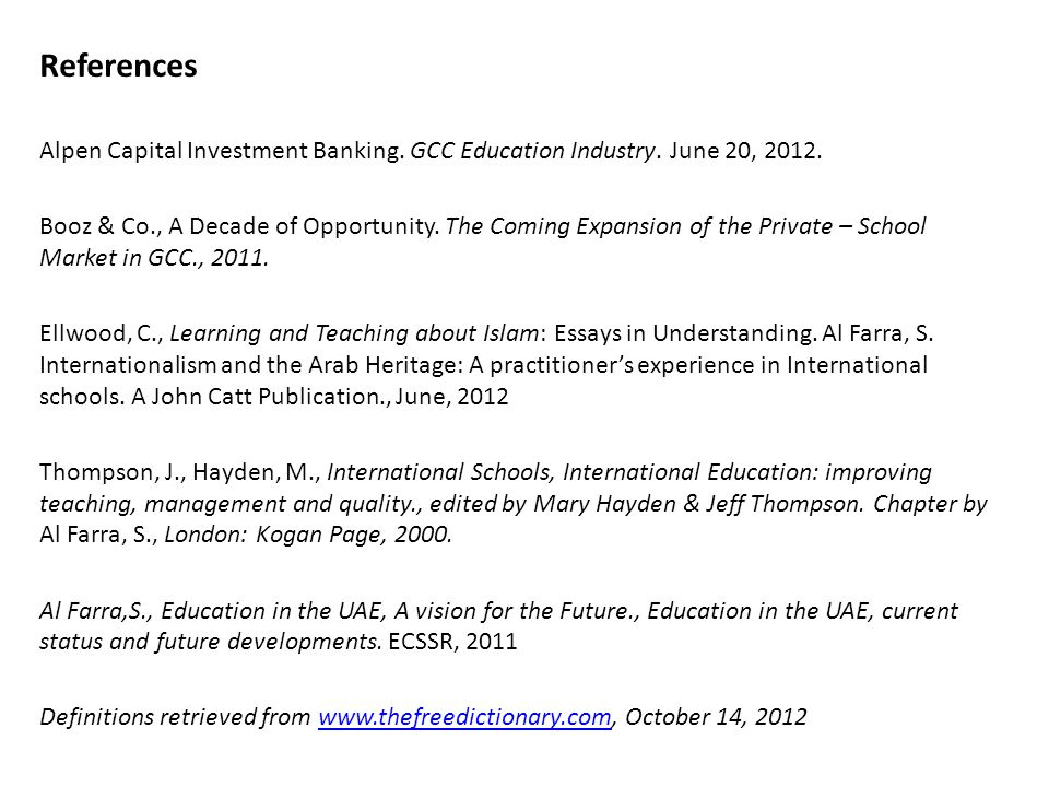 References Alpen Capital Investment Banking. GCC Education Industry. June 20, 2012. Booz & Co., A Decade of Opportunity. The Coming Expansion of the P