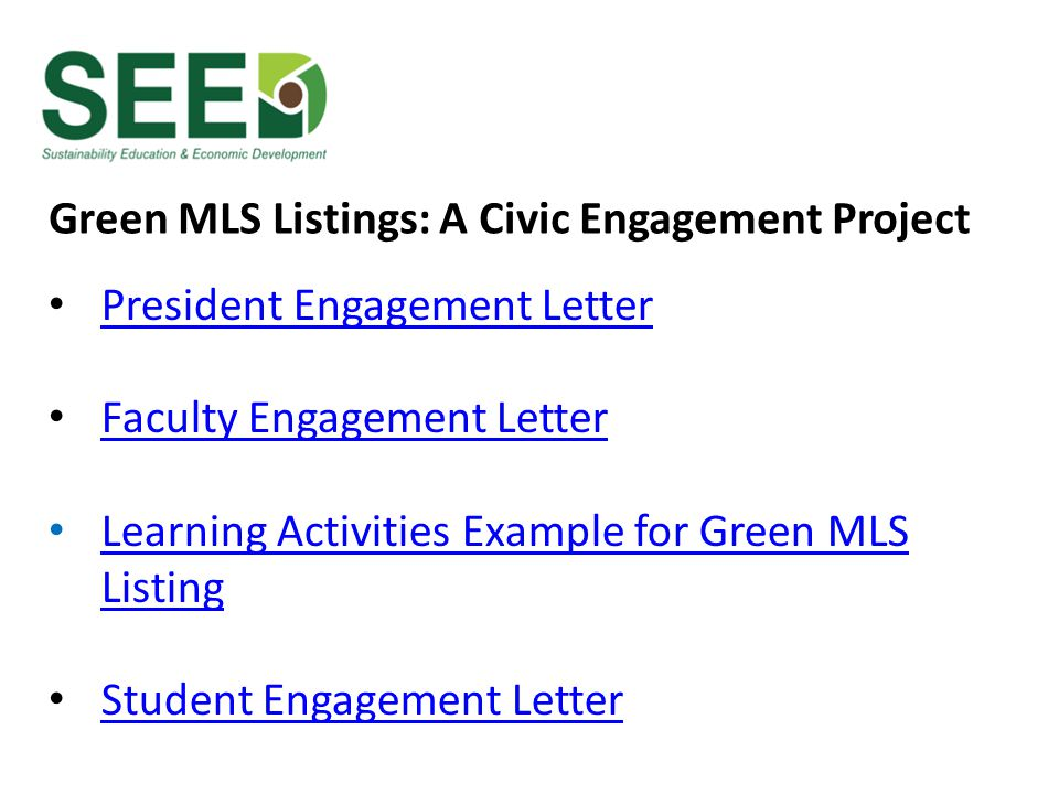 Green MLS Listings: A Civic Engagement Project President Engagement Letter Faculty Engagement Letter Learning Activities Example for Green MLS Listing