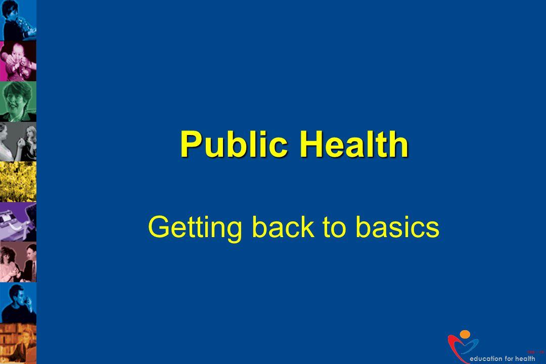 education for health DEB v109 Public Health Getting back to basics
