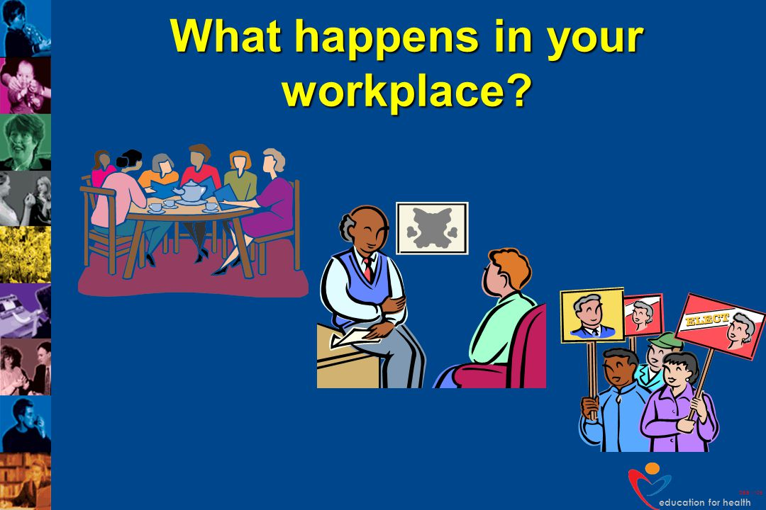 education for health DEB v109 What happens in your workplace?