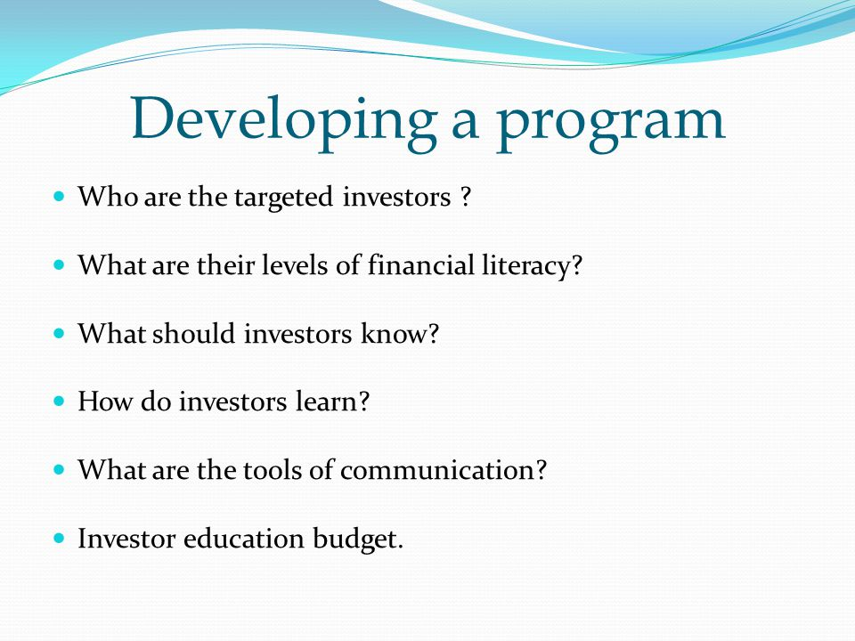 Developing a program Who are the targeted investors .